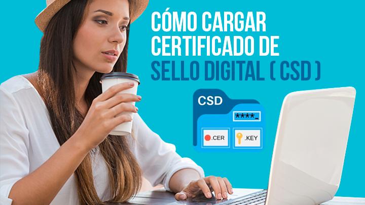 Comocargar sus Certificado de Sello Digital (CSD)