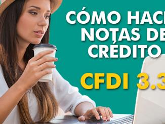 Como hacer una nota de crédito CFDI 3.3 SAT