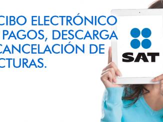 Recibo electrónico de pago, descarga y cancelación de facturas, SAT - FACTURAMELO.COM
