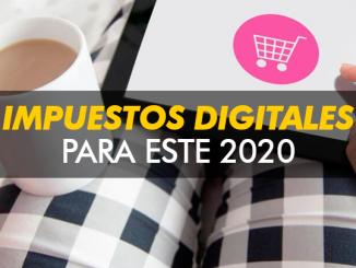 Impuestos digitales para este 2020 si vendes por internet