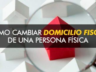 Cómo cambiar Domicilio fiscal de una persona física