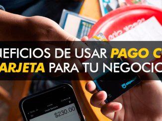 BENEFICIOS DE ACEPTAR PAGO CON TARJETA PARA TU NEGOCIO