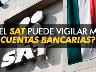 ¿Puede el SAT vigilar mis cuentas bancarias?