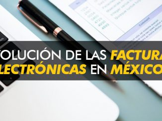 Evolución de las facturas electrónicas en México