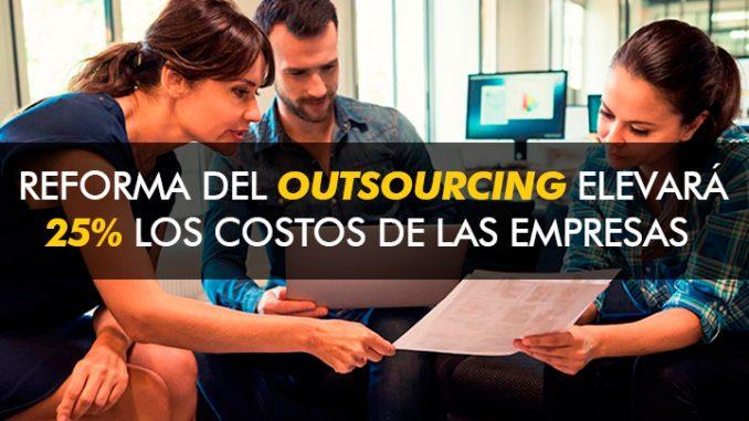 Reforma al outsourcing elevará 25% los costos operativos de empresas