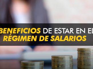 Beneficios de estar en el régimen de salarios