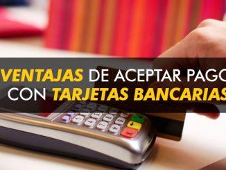 7 Ventajas de aceptar pagos con tarjetas bancarias