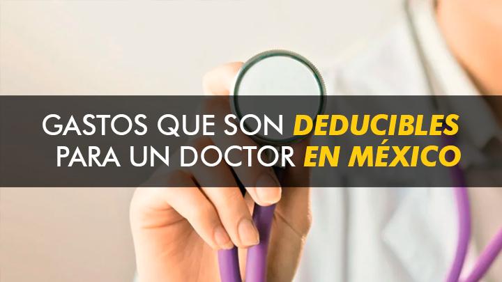 Gastos que son deducibles para un doctor en México