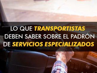 Lo que transportistas deben saber sobre el Padrón de servicios especializados