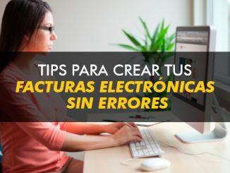 Tips para crear tus facturas electrónicas sin errores